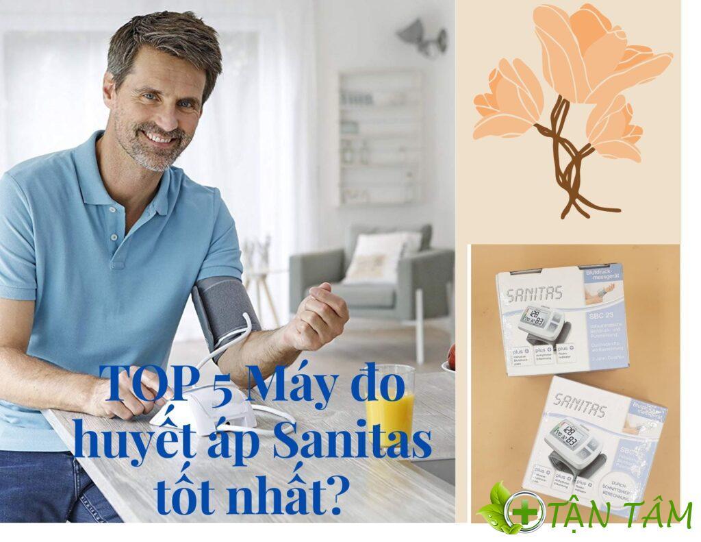 Top 5 máy đo huyết áp Sanitas tốt nhất?